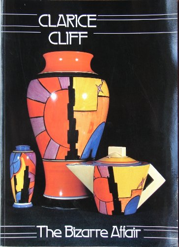 Clarice Cliff: the Bizarre Affair: Griffin, Leonard; Louis
