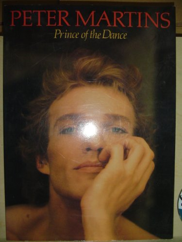 Peter Martins; Prince of the Dance: Caras, Steven and Francis Mason