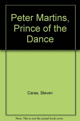 9780810923249: Peter Martins: Prince of the Dance