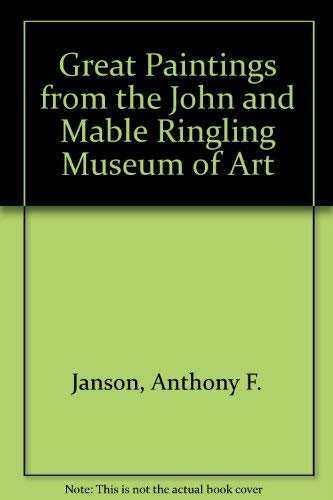Great Paintings from the John and Mable Ringling Museum of Art: Janson, Anthony F.