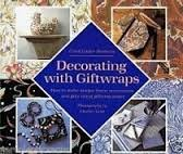 9780810924277: Decorating with Giftwraps: How to Make Unique Home Accessories and Gifts Using Giftwrap Paper