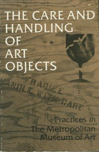 9780810924468: Care and Handling of Art Objects