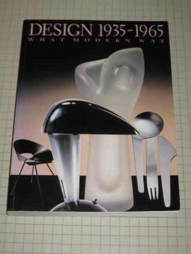 Design 1935-1965: What Modern Was : Selections: Johnson, Paul; Carmel,
