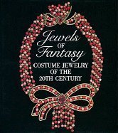 Jewels of Fantasy: Costume Jewelry of the 20th Century