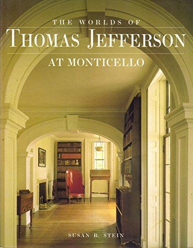 Worlds of Thomas Jefferson At Monticello: Stein, Susan