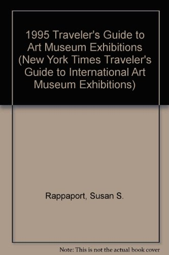 1995 Traveler's Guide to Art Museum Exhibitions (New York Times Traveler's Guide to ...