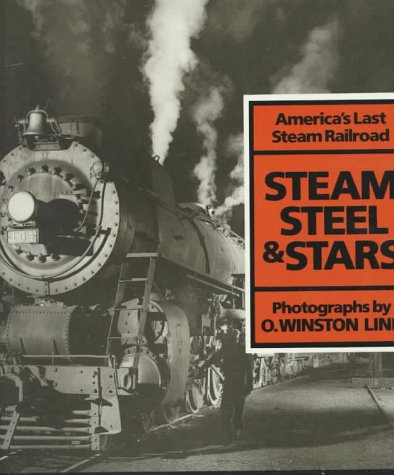 9780810925878: STEAM STEEL & STARS: America's Last Steam Railroad (Photographie)