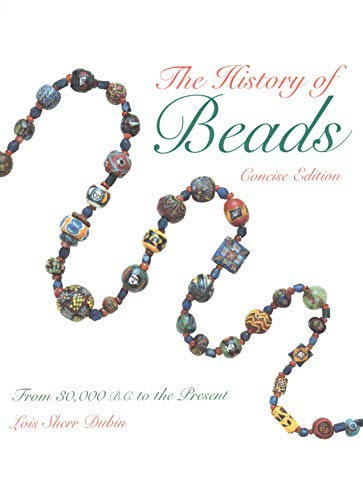 9780810926172: The History of Beads: From 30,000 B.C. to the Present (Beadwork Books)