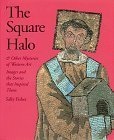 9780810926219: The Square Halo and Other Mysteries in Art: Images and the Stories That Inspired Them