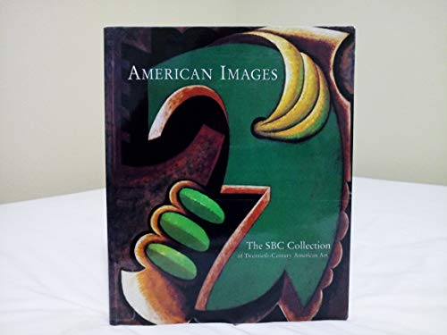 9780810926578: American Images: The Sbc Collection Of Twemtieth-century American Art.