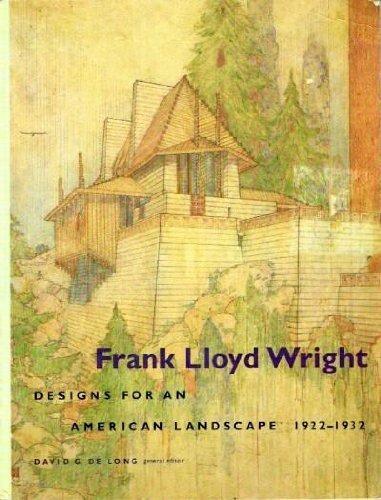 Frank Lloyd Wright: designs for an American: David G. De