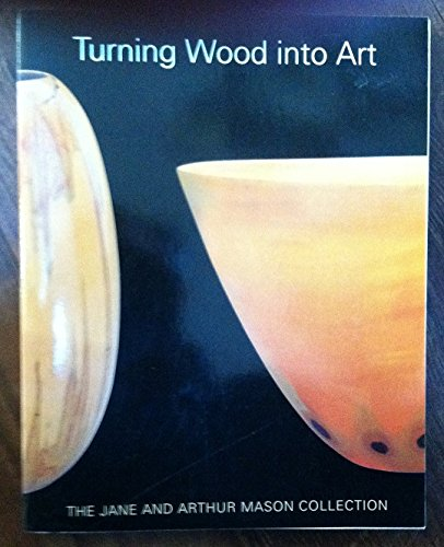 9780810927049: Turning Wood Into Art: The Jane and Arthur Mason Collection