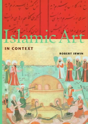 9780810927100: Islamic Art in Context: Art, Architecture and the Literary World (Perspectives)