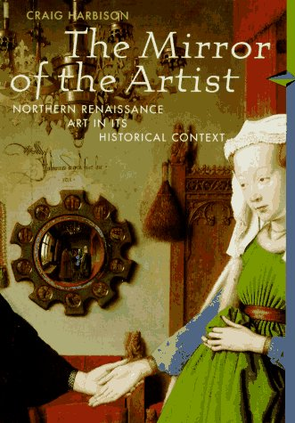 9780810927285: The Mirror of the Artist: Northern Renaissance Art in Its Historical Context (Perspectives)