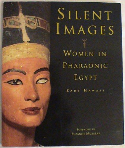 9780810927322: Silent Images: Women in Pharaonic Egypt [Paperback]