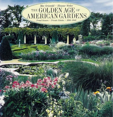 9780810927377: The Golden Age of American Gardens: Proud Owners * Private Estates 1890-1940