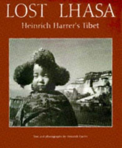9780810927896: Lost Lhasa: Heinrich Harrer's Tibet