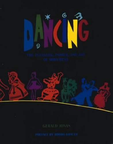 9780810927919: Dancing: The Pleasure, Power, and Art of Movement