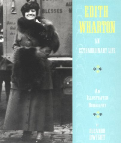 9780810927957: Edith Wharton: An Extraordinary Life: An Illustrated Biography
