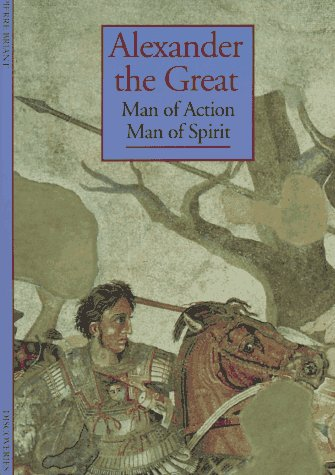 9780810928336: Alexander the Great: Man of Action, Man of Spirit (Discoveries (Harry Abrams))