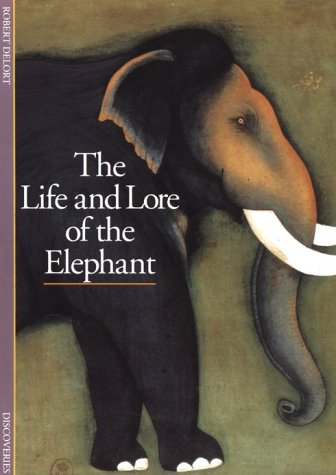 9780810928480: The Life and Lore of the Elephant (DISCOVERIES (ABRAMS))