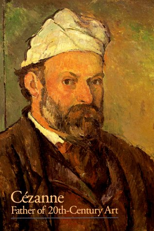 9780810928794: Cezanne: Father of 20th Century Art