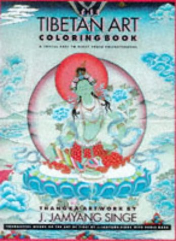 THE TIBETAN ART COLORING BOOK : A JOYFUL PATH TO RIGHT BRAIN ENLIGHTENMENT; Thoughtful words on the...