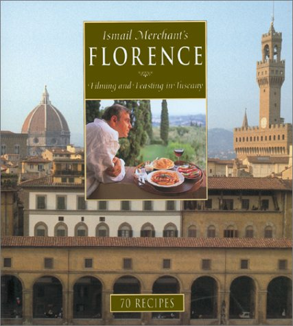 9780810929951: Ismail Merchant's Florence: Filming and Feasting in Tuscany