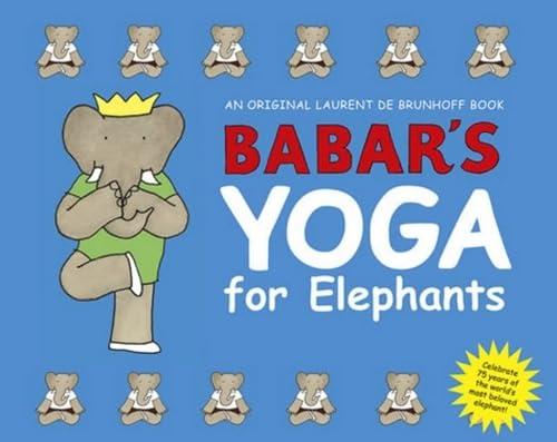 9780810930766: Babar's Yoga for Elephants