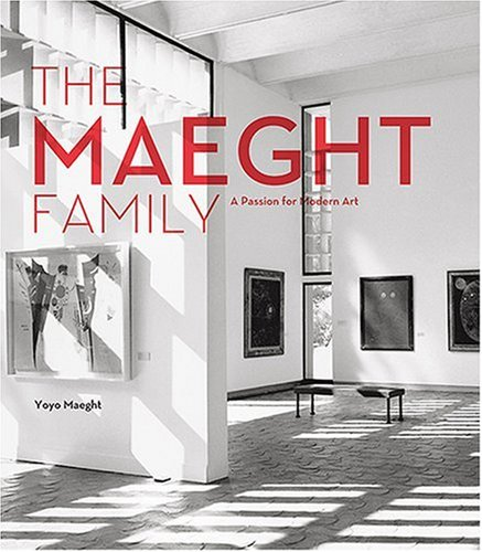 9780810930803: The Maeght Family: A Passion for Collecting Modern Art
