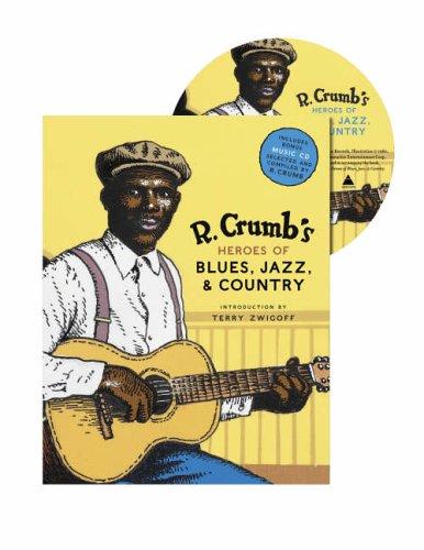 R. Crumb's Heroes of Blues, Jazz & Country: CALT, STEPHEN; JASEN, DAVID; NEVINS, RICHARD
