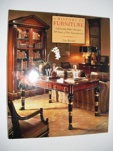 9780810931077: A History of Furniture: Celebrating Baker Furniture/100 Years of Fine Reproductions
