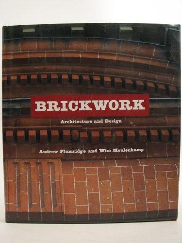 Brickwork: Architecture and Design: Plumridge, Andrew;Meulenkamp, Wim