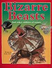 9780810931398: Bizarre Beasts: And Other Oddities of Nature