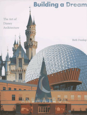 9780810931428: Building a Dream: The Art of Disney Architecture