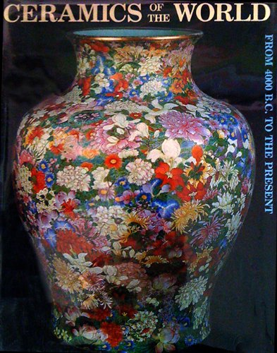9780810931756: Ceramics of the World: From 4000 B.C. to the Present