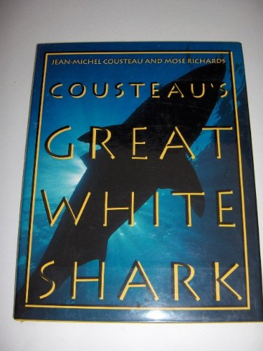 Cousteau's Great White Shark: Cousteau, Jean-Michel, Richards,
