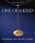 One of a Kind: American Art Jewelry Today: Lewin, Susan Grant