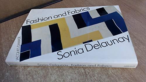 Sonia Delaunay : fashion and fabrics ;;: Damase, Jacques