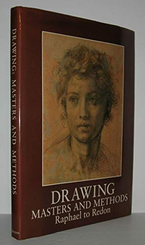 9780810932081: Drawing: Masters and Methods : Raphael to Redon