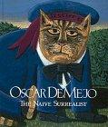 Oscar De Mejo The Naive Surrealist My Life as an Artist: De Mejo, Oscar; Morgan, Robert C.