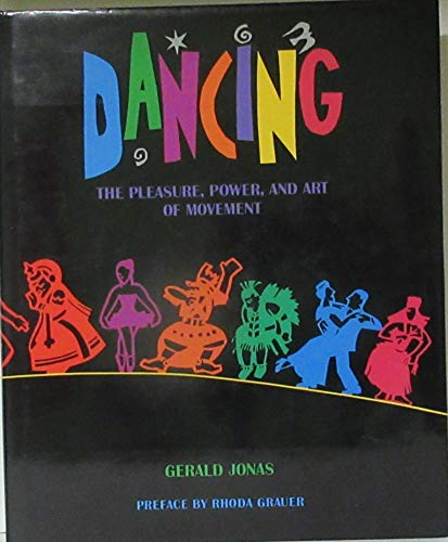 9780810932128: Dancing: The Pleasure, Power, and Art of Movement