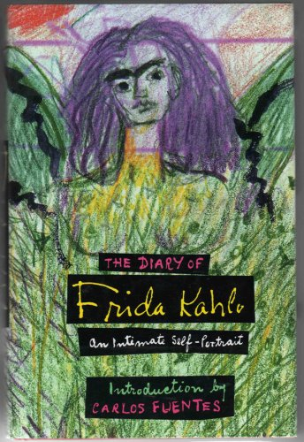 Diary of Frida Kahlo: An Intimate Self-Portrait: Carlos Fuentes, Frida