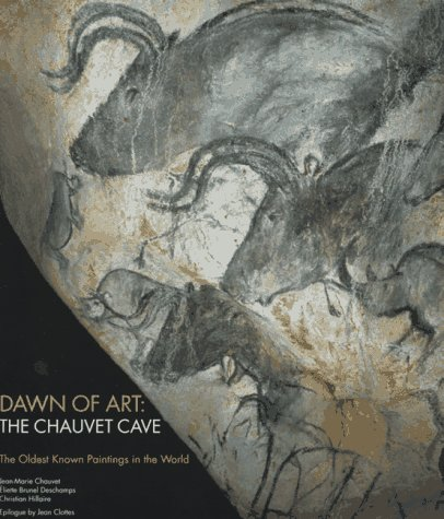 Dawn of Art: The Chauvet Cave (The Oldest Known Paintings in the World) (0810932326) by Christian Hillaire; Eliette Brunel Deschamps; Jean-Marie Chauvet