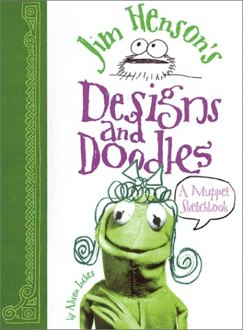 9780810932401: Jim Henson's Designs and Doodles: A Muppet Sketchbook