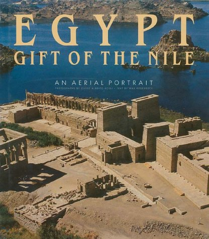 Egypt: Gift of the Nile An Aerial Portrait: Rodenbeck, Max
