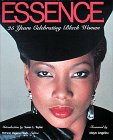 Essence: 25 Years Celebrating Black Women: Patricia Mignon Hinds; Maya Angelow foreword