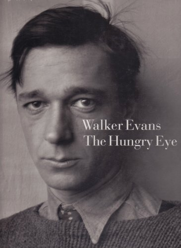 WALKER EVANS THE HUNGRY EYE