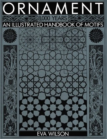 ORNAMENT 8,000 YEARS an Illustrated Handbook of Motifs