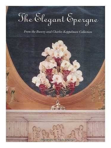 The Elegant Epergne from the Bunny and Charles Koppelman Collection